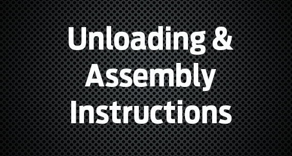 Unloading and Assembly Instructions